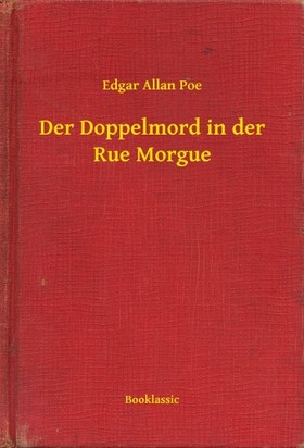 Edgar Allan Poe - Der Doppelmord in der Rue Morgue [eKönyv: epub, mobi]