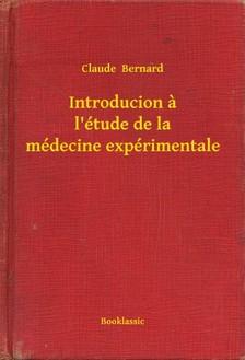 Bernard Claude - Introducion a l'étude de la médecine expérimentale [eKönyv: epub, mobi]