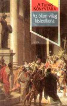 Az ókori világ kislexikona - a tudás könyvtára -