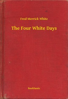 White Fred Merrick - The Four White Days [eKönyv: epub, mobi]