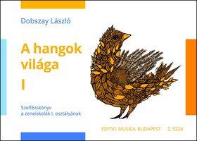 DOBSZAI LÁSZLÓ - A HANGOK VILÁGA I.