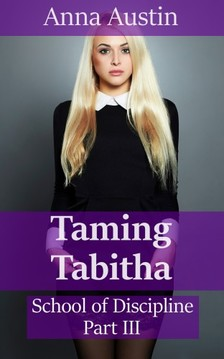 Austin Anna - Taming Tabitha [eKönyv: epub, mobi]
