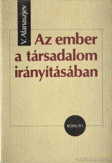 Afanaszjev, V. - Az ember a társadalom irányításában [antikvár]