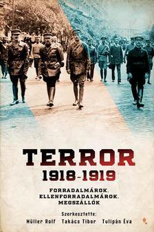 Müller Rolf, Takács Tibor, Tulipán Éva (szerk.) - Terror 1918-1919