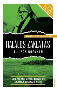 Allison Brennan - Halálos zaklatás