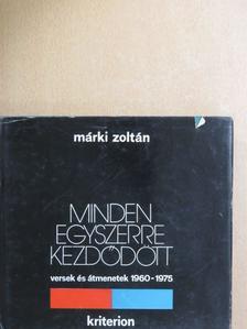Márki Zoltán - Minden egyszerre kezdődött [antikvár]