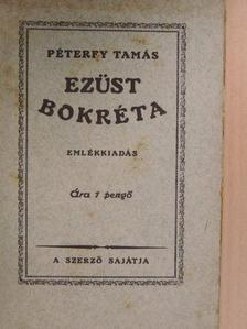 Péterfy Tamás - Ezüst bokréta [antikvár]
