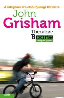John Grisham - Theodore Boone a kölyökügyvéd [antikvár]
