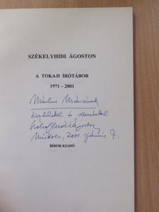Székelyhidi Ágoston - A Tokaji Írótábor 1971-2001 (dedikált példány) [antikvár]