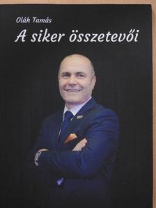 Oláh Tamás - A siker összetevői [antikvár]