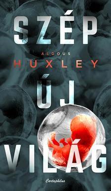Aldous Huxley - Szép új világ