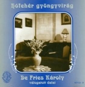 DE FRIES KÁROLY - HÓFEHÉR GYÖNGYVIRÁG  CD