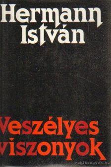 Hermann István - Veszélyes viszonyok [antikvár]