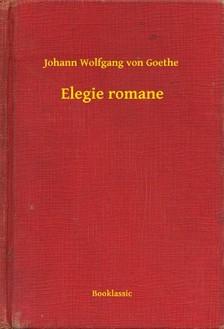 Johann Wolfgang Goethe - Elegie romane [eKönyv: epub, mobi]