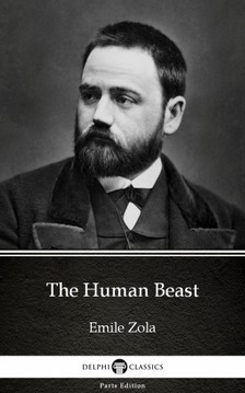 ÉMILE ZOLA - The Human Beast by Emile Zola (Illustrated) [eKönyv: epub, mobi]