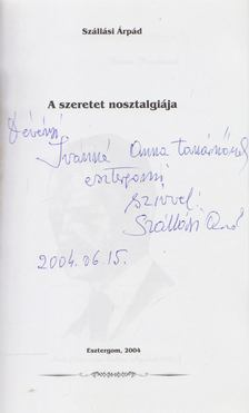 Szállási Árpád - A szeretet nosztalgiája (dedikált) [antikvár]