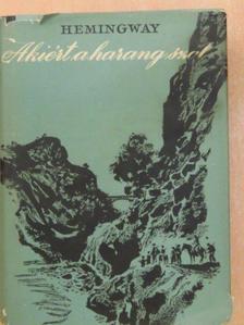 Ernest Hemingway - Akiért a harang szól [antikvár]