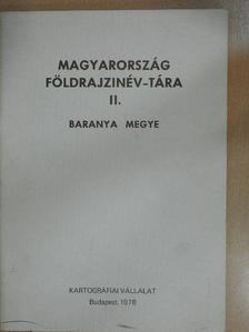 Ajtay Ágnes - Magyarország földrajzinév-tára II. - Baranya megye [antikvár]