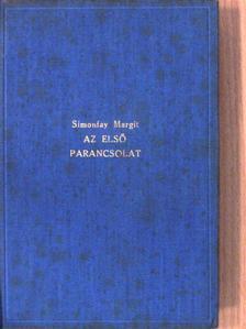 Simonfay Margit - Az első parancsolat [antikvár]