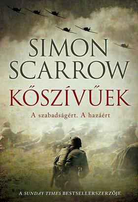 Simon Scarrow - Kőszívűek - A szabadságért. a hazáért