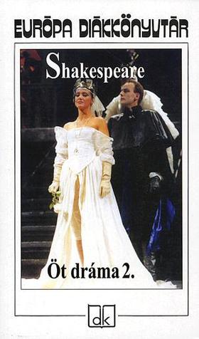 Shakespeare, William - ÖT DRÁMA 2. - EURÓPA DIÁKKÖNYVTÁR