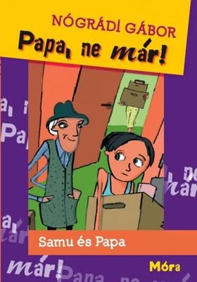 NÓGRÁDI GÁBOR - Papa, ne már! 2.kiadás