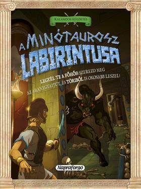 Napraforgó Könyvkiadó - Kalandos küldetés - A Minótaurosz labirintusa
