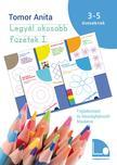 Tomor Anita - Legyél okosabb füzetek I. - Foglalkoztató és készségfejlesztő feladatok3-5 éves gyerekeknek