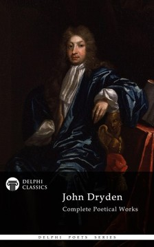 John Dryden - Delphi Complete Works of John Dryden (Illustrated) [eKönyv: epub, mobi]