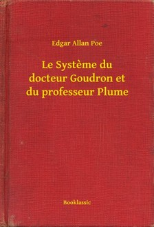 Edgar Allan Poe - Le Systeme du docteur Goudron et du professeur Plume [eKönyv: epub, mobi]