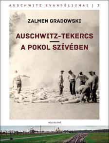 Gradowski, Zalmen - Auschwitz tekercs - A pokol szívében