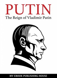 House My Ebook Publishing - Putin - An Unauthorized Biography [eKönyv: epub, mobi]