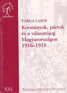 Varga Lajos - Kormányok, pártok és a választójog Magyarországon [antikvár]