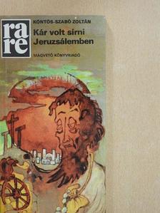 Köntös-Szabó Zoltán - Kár volt sírni Jeruzsálemben [antikvár]