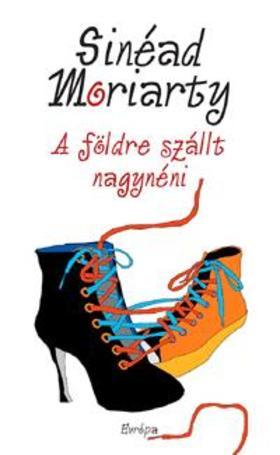 Sinéad MORIARTY - A földre szállt nagynéni