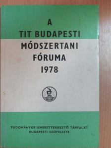 Békés Ferenc - A TIT budapesti módszertani fóruma 1978 [antikvár]