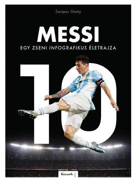 Sanjeev Shetty - Messi - Egy zseni infografikus életrajza