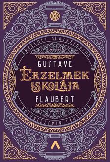 Gustave Flaubert - Érzelmek iskolája