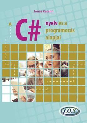 Jónás Katalin - A C# nyelv és a programozás alapjai