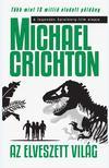 Michael Crichton - AZ ELVESZETT VILÁG