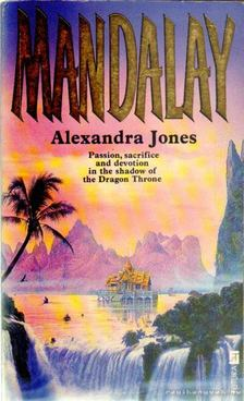Jones, Alexandra - Mandalay [antikvár]