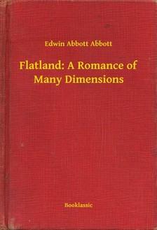 Abbott Edwin Abbott - Flatland: A Romance of Many Dimensions [eKönyv: epub, mobi]