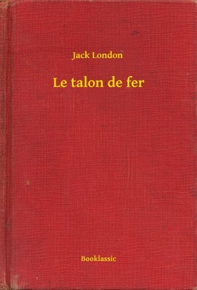 Jack London - Le talon de fer [eKönyv: epub, mobi]