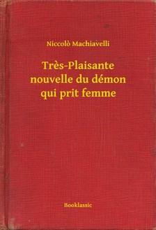 Niccolo Machiavelli - Tres-Plaisante nouvelle du démon qui prit femme [eKönyv: epub, mobi]