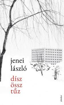 Jenei László - Díszössztűz [eKönyv: epub, mobi]