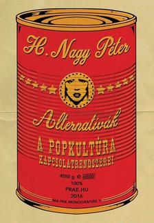 H. Nagy Péter - Alternatívák - A popkultúra kapcsolatrendszerei