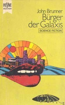 John Brunner - Bürger der Galaxis [antikvár]