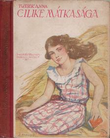 Tutsek Anna - Cilike mátkasága [antikvár]