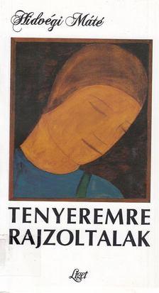 Hidvégi Máté - Tenyeremre rajzoltalak [antikvár]