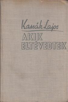 Kassák Lajos - Akik eltévedtek [antikvár]